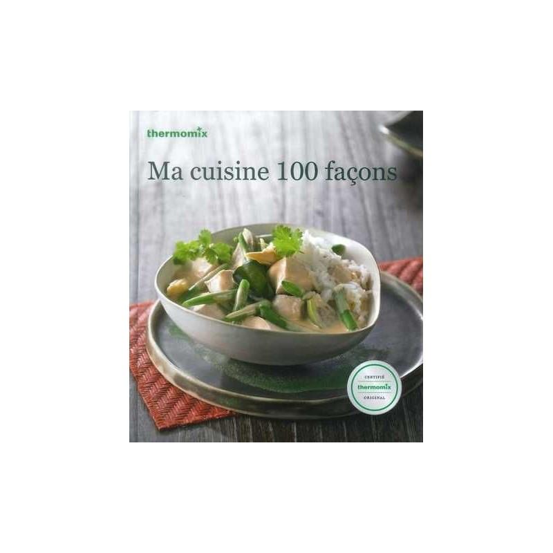 Livre ma cuisine 100 facons sidem - Livre thermomix ma cuisine 100 facons pdf ...